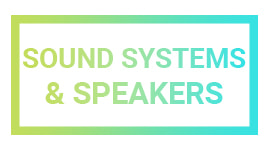 Sound Systems and Speakers