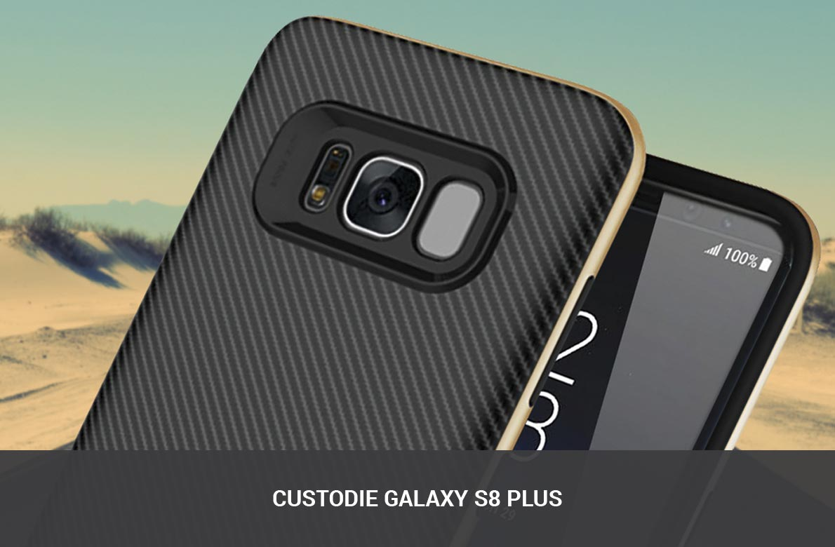 Custodie Samsung Galaxy S8 Plus